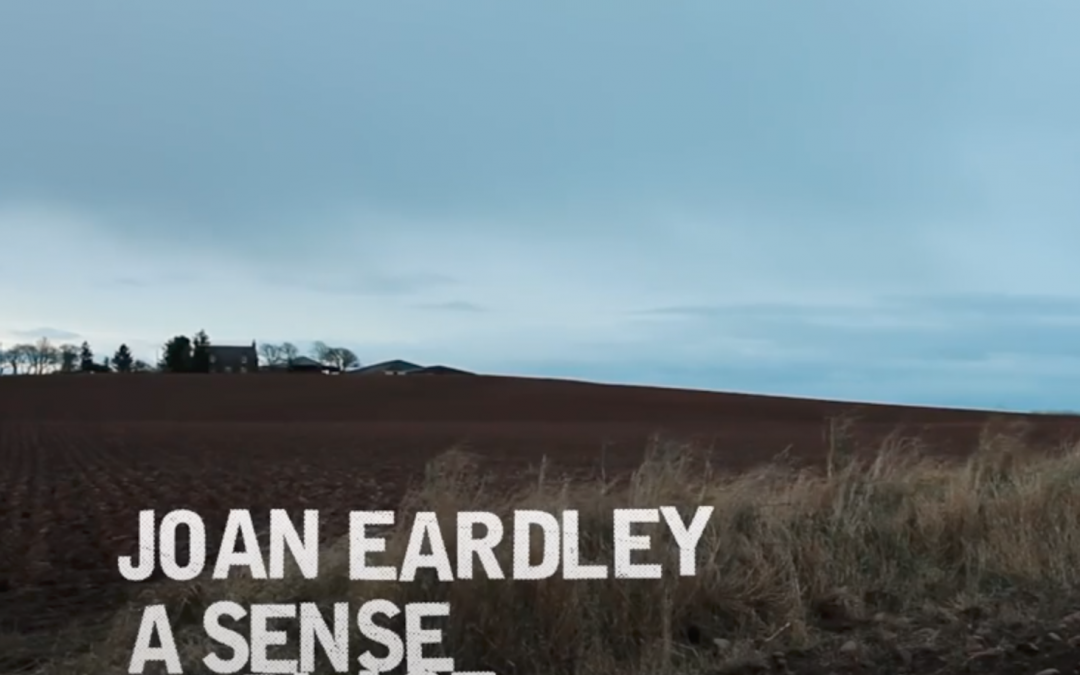 FILM | JOAN EARDLEY,  A SENSE OF PLACE